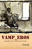 img - for Vamp_Eros. A Paix o Entre Vampiros e Mortais (Em Portuguese do Brasil) book / textbook / text book