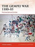 The Gempei War 1180-85: The Great Samurai Civil War