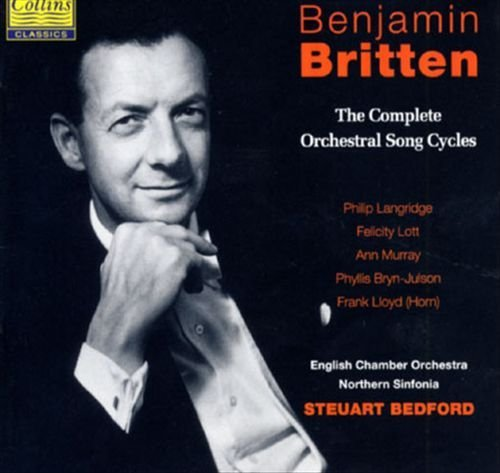 Benjamin Britten: The Complete Orchestral Song Cycles by