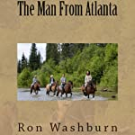 The Man From Atlanta | Ron Washburn