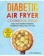 Diabetic Air Fryer Cookbook: Easy and Healthy Diabetic Cookbook Using Your Air Fryer with 30-Days Meal Plan