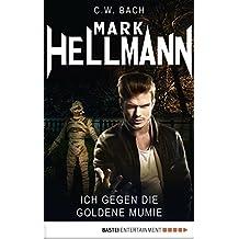 Mark Hellmann 34: Ich gegen die goldene Mumie (Der Dämonenjäger) (German Edition)