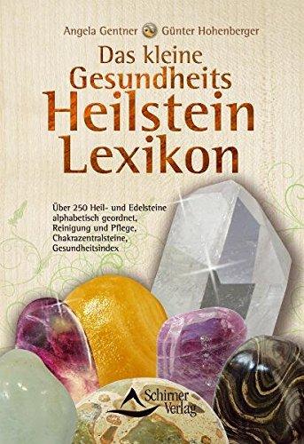 Das kleine Gesundheits-Heilstein-Lexikon