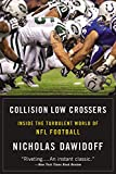 Collision Low Crossers: Inside the Turbulent World of NFL Football