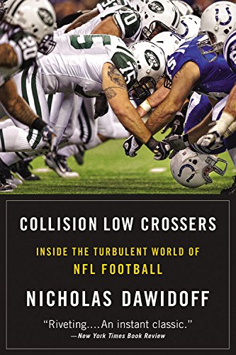 Read Online Collision Low Crossers: Inside the Turbulent World of NFL Football pdf epub