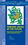img - for Towards Drugs of the Future: Key Issues in Lead Finding and Lead Optimization - Volume 9 Solvay Pharmaceuticals Conferences book / textbook / text book
