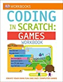 DK Workbooks: Coding in Scratch: Games Workbook