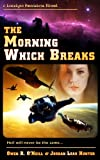 The Morning Which Breaks (Loralynn Kennakris Book 2)