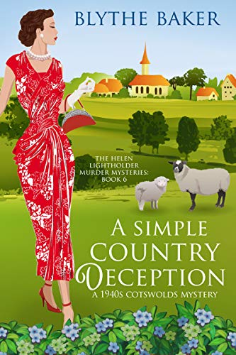 A Simple Country Deception: A 1940s Cotswolds Mystery (The Helen Lightholder Murder Mysteries Book 6) by [Baker, Blythe]