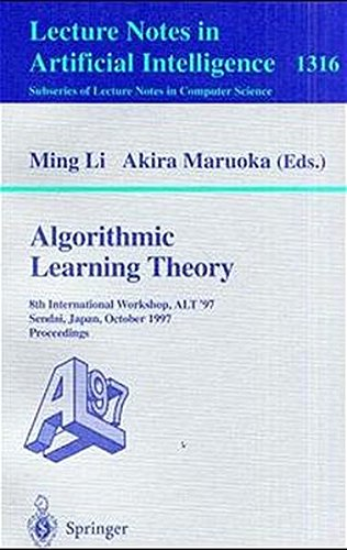Algorithmic Learning Theory: 8th International Workshop, ALT '97, Sendai, Japan, October 6-8, 1997. Proceedings (Lecture