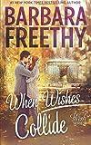 When Wishes Collide (Wish Series) (Volume 3)