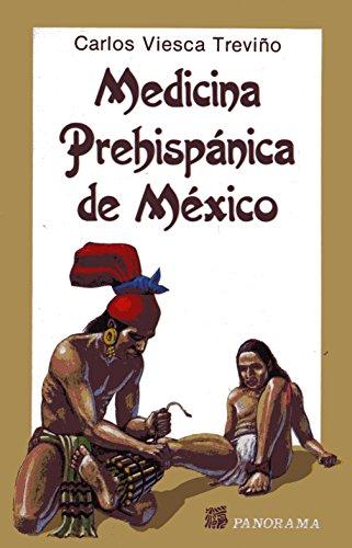 Medicina Prehispanica De Mexico/Prehispanic Medicine of Mexico (Spanish Edition)