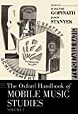 The Oxford Handbook of Mobile Music Studies, Sumanth S. Gopinath and Jason Stanyek, 0195375726