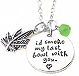 ''I'd Smoke My Last Bowl with You'' Inspirational Mantra Quote Friendship Necklace BFF Best Friends Forever Besties Jewelry Gifts (Green)