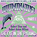 Illuminatus! Part I: The Eye in the Pyramid | Robert Shea,Robert Anton Wilson