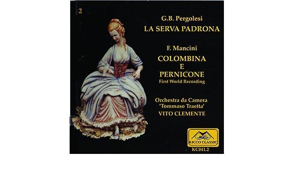 La serva padrona - Colombina e Pernicone by Vito Clemente on Amazon ...