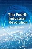 """""""The Fourth Industrial Revolution"""" av Prof Klaus Schwab"""