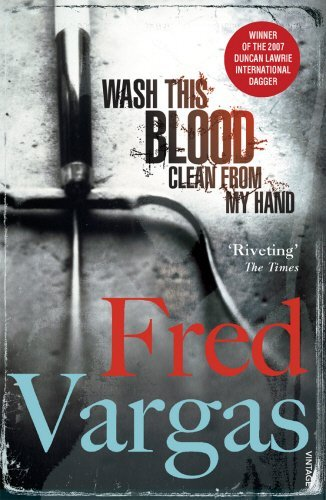 Wash This Blood Clean From My Hand (Commissaire Adamsberg) by Fred Vargas (3-Jan-2008) Paperback (Wash This Blood Clean From My Hand)