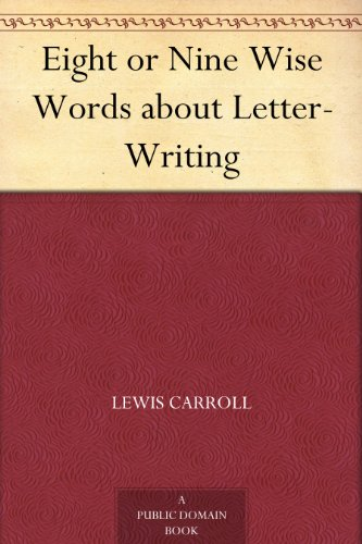 Eight or Nine Wise Words about Letter-Writing