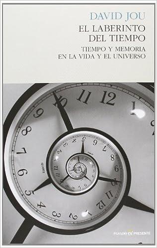 Libros gratis descargar kindle fire El Laberinto Del Tiempo (Ensayo (pasado Presente)) 8494100882 en español PDF