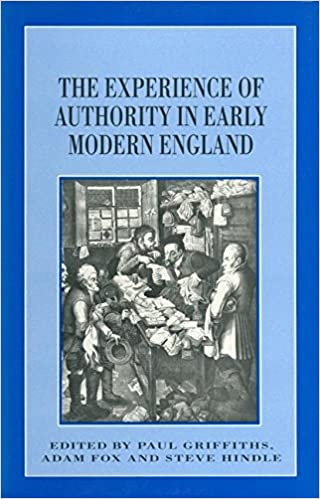 872e5b9f6aa The Experience of Authority in Early Modern England (Themes in Focus)  Paperback – 16 Aug 1996