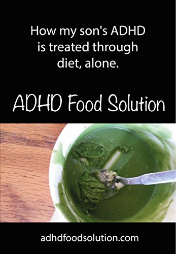 ADHD Food Solution: How my son's ADHD is treated through diet, alone.