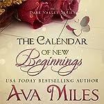 The Calendar of New Beginnings: Dare Valley Series | Ava Miles