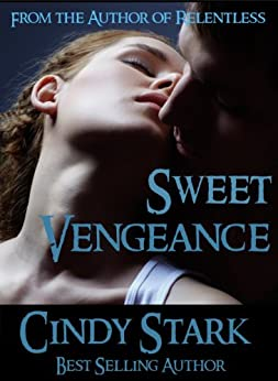 Romantic Suspense: SWEET VENGEANCE by [Stark, Cindy]