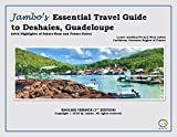 Jambo's Essential Travel Guide to Deshaies, Guadeloupe: With Highlights of Sainte-Rose and Pointe-Noire (English Version)