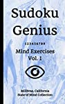 Sudoku Genius Mind Exercises, Volume 1: Millbrae, California State of Mind Collection              Description: 5x8 expertly bound book with 106 pages of simple to extreme Sudoku puzzles (solutions included!). All Book covers ...