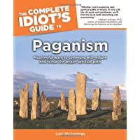 Complete Idiot's Guide to Paganism: Meaningful Ways to