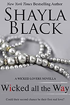 Wicked All The Way - A Wicked Lovers Novella (Wicked Lovers series) by [Black, Shayla]