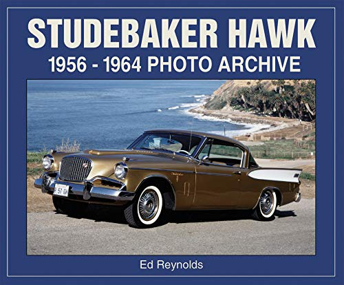 Studebaker Hawk 1956 Through 1964 Photo Archive (Photo Archives) by Enthusiast Books