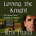Loving the Knight: The Hansen Series Audiobook by Kris Tualla Narrated by Phil Williams