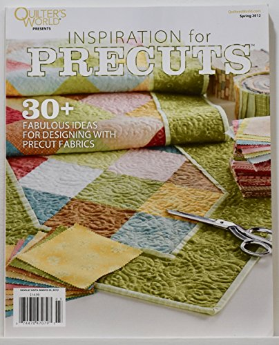 (Inspiration for Precuts Quilt Magazine Single Issue Spring 2012)