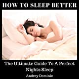 img - for How to Sleep Better: The Ultimate Guide to a Perfect Night's Sleep book / textbook / text book