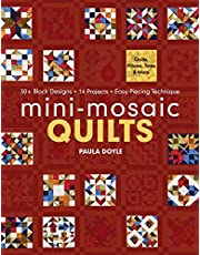 Mini-Mosaic Quilts: 30+ Block Designs • 14 Projects • Easy Piecing Technique