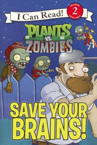 Read Online Plants Vs. Zombies: Save Your Brains! (Turtleback School & Library Binding Edition) (I Can Read! Level 2, Plants Vs. Zombies) pdf epub
