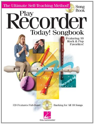 Play Recorder Today! Songbook: The Ultimate Self-Teaching (Songs Play Recorder)