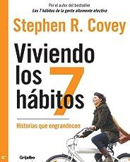 Viviendo los 7 hábitos: Historias que engrandecen