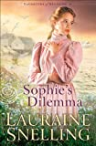 Front cover for the book Sophie's Dilemma by Lauraine Snelling