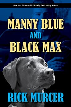 Manny Blue and Black Max: A short story. by [Murcer, Rick]