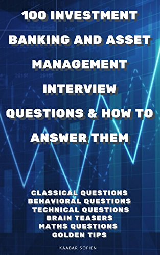 100 investment banking and asset management interview questions how to answer them by kaabar - Investment Banking Interview Questions Answers Guide Tips