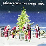 Bangin' Round the X-Mas Tree