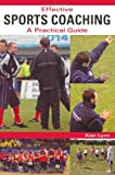 Effective Sports Coaching, Alan Lynn, 1847971946