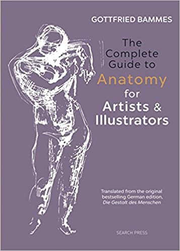 The Complete Guide To Anatomy For Artists Illustrators Amazon