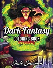 Dark Fantasy: An Adult Coloring Book with Mysterious Women, Mythical Creatures, Demonic Monsters, and Gothic Scenes for Relaxation