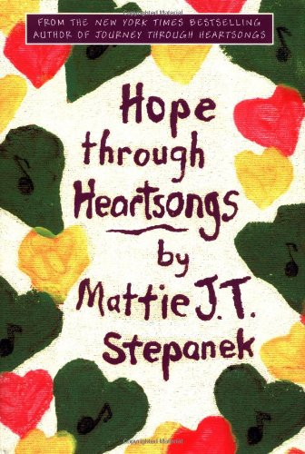Hope Through Heartsongs by Mattie J. T. Stepanek