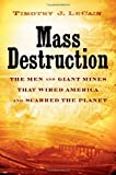 Mass Destruction, Timothy J. LeCain, 0813545293