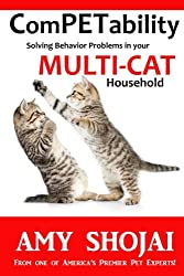 ComPETability: Solving Behavior Problems in Your Multi-Cat Household (ComPETability Behavior Series) (Volume 2)